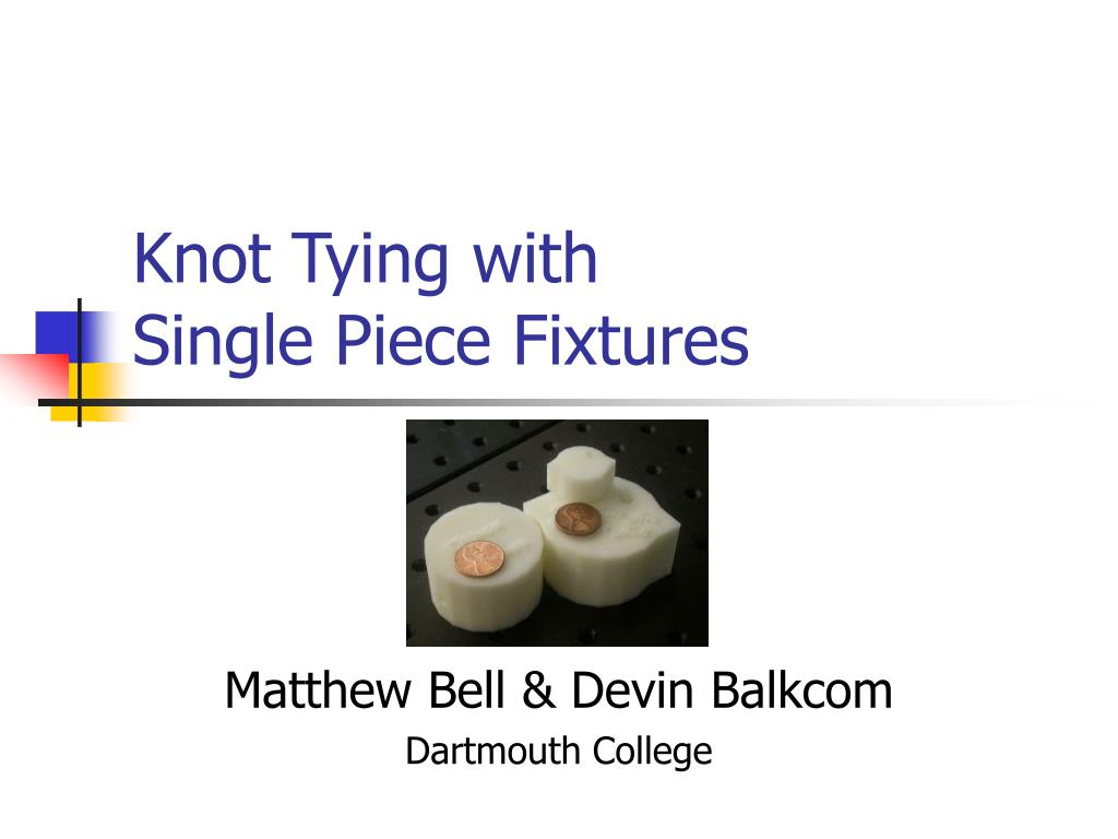 knot tying with single piece fixtures l.