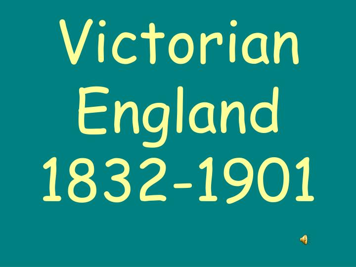 victorian england 1832 1901 n.