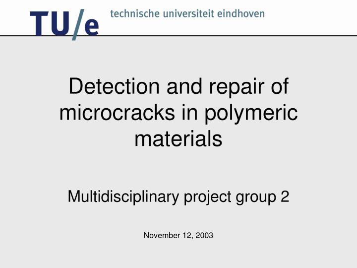 detection and repair of microcracks in polymeric materials n.