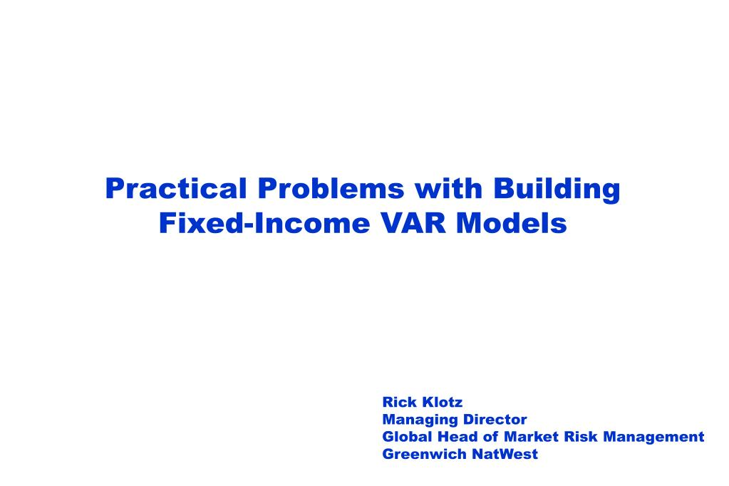 practical problems with building fixed income var models l.