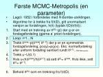 f rste mcmc metropolis en parameter