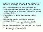 kontinuerlige modell parametre