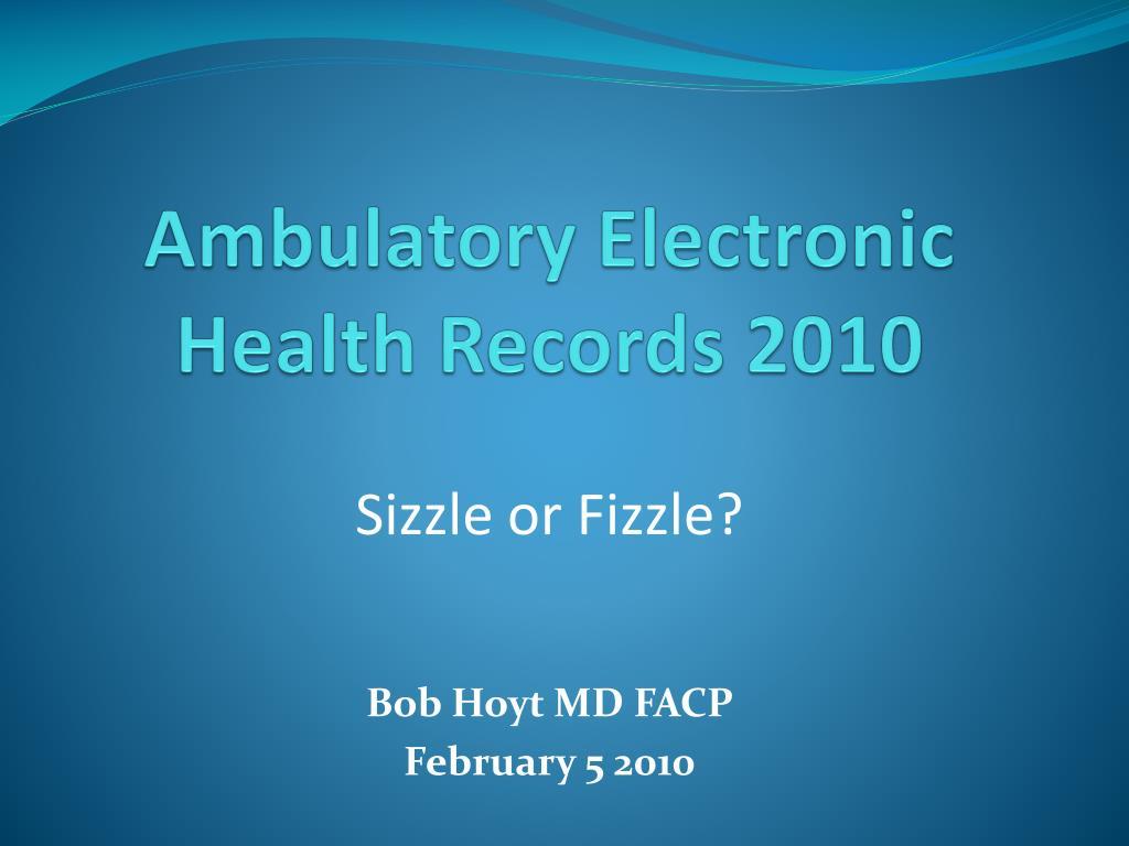 ambulatory electronic health records 2010 l.