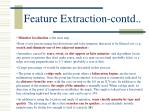 feature extraction contd
