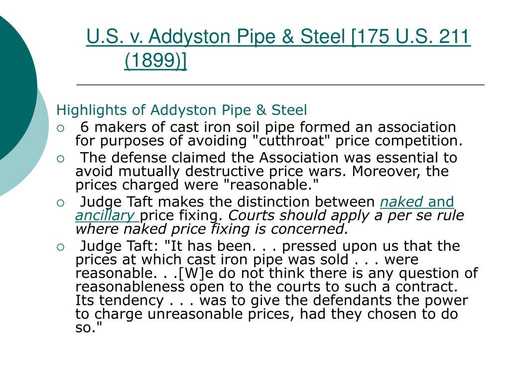 U.S. v. Addyston Pipe & Steel [175 U.S. 211 (1899)]