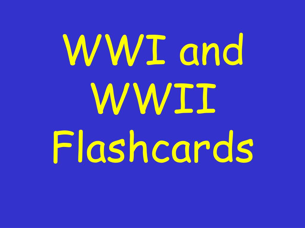 wwi and wwii flashcards l.
