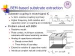 bem based substrate extraction