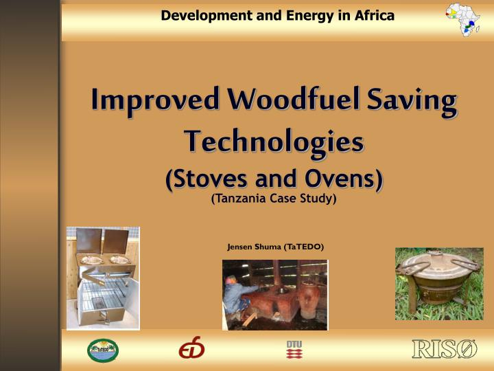 Improved woodfuel saving technologies stoves and ovens tanzania case study