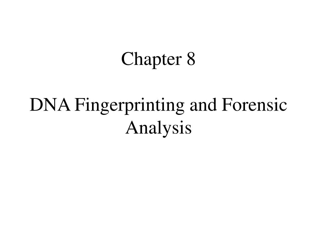 chapter 8 dna fingerprinting and forensic analysis l.