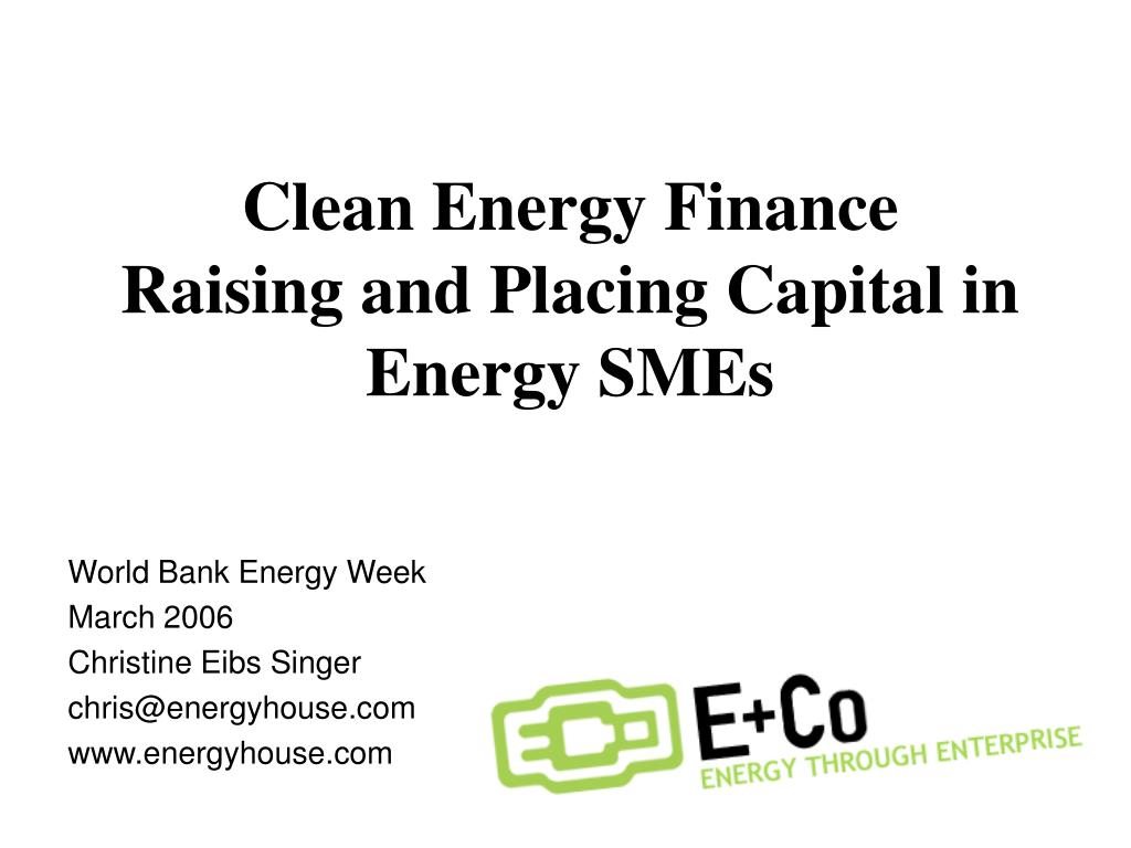 clean energy finance raising and placing capital in energy smes l.