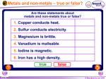 metals and non metals true or false