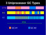 3 uniprocessor gc types