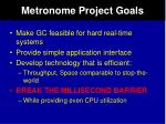 metronome project goals