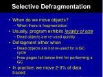 selective defragmentation