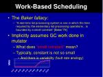 work based scheduling
