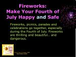fireworks make your fourth of july happy and safe