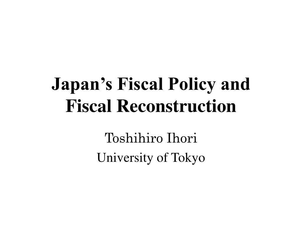 japan s fiscal policy and fiscal reconstruction l.