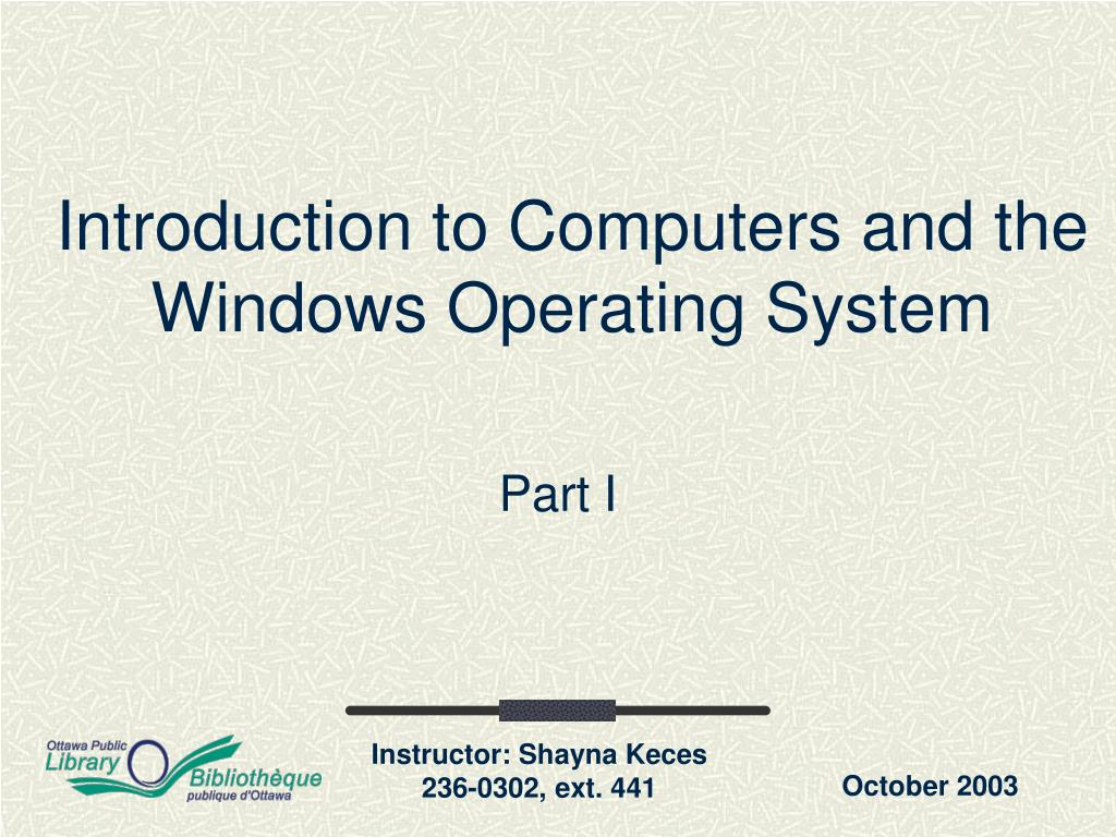introduction to computers and the windows operating system l.