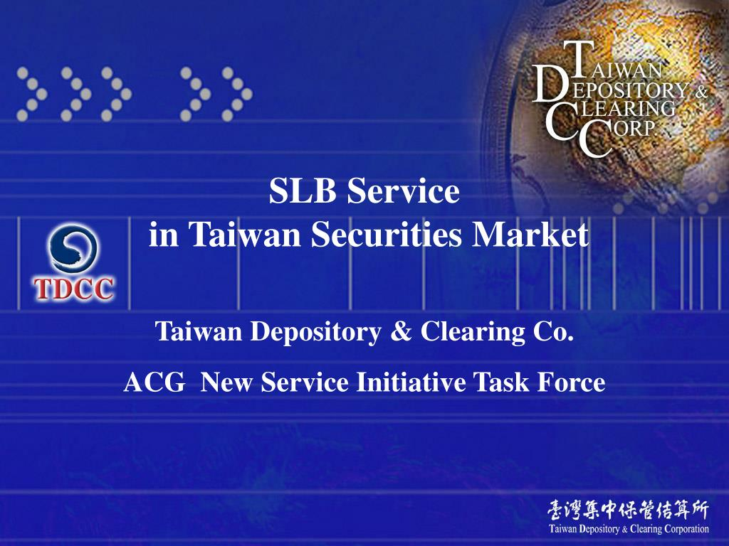 slb service in taiwan securities market l.