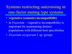 systems restricting outcrossing in one factor mating type systems31