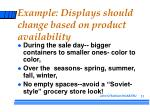 example displays should change based on product availability
