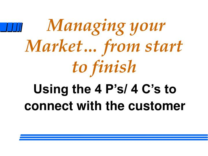 managing your market from start to finish n.