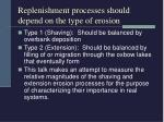 replenishment processes should depend on the type of erosion