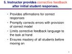 5 instructor provides corrective feedback after initial student responses