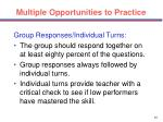 multiple opportunities to practice49