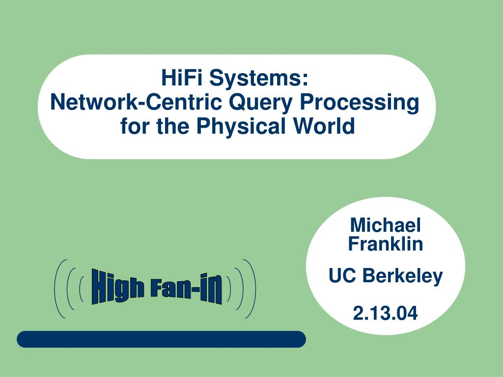 hifi systems network centric query processing for the physical world l.