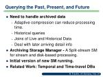 querying the past present and future