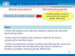 stage 2 determine needed statistics