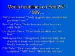 media headlines on feb 25 th 1999
