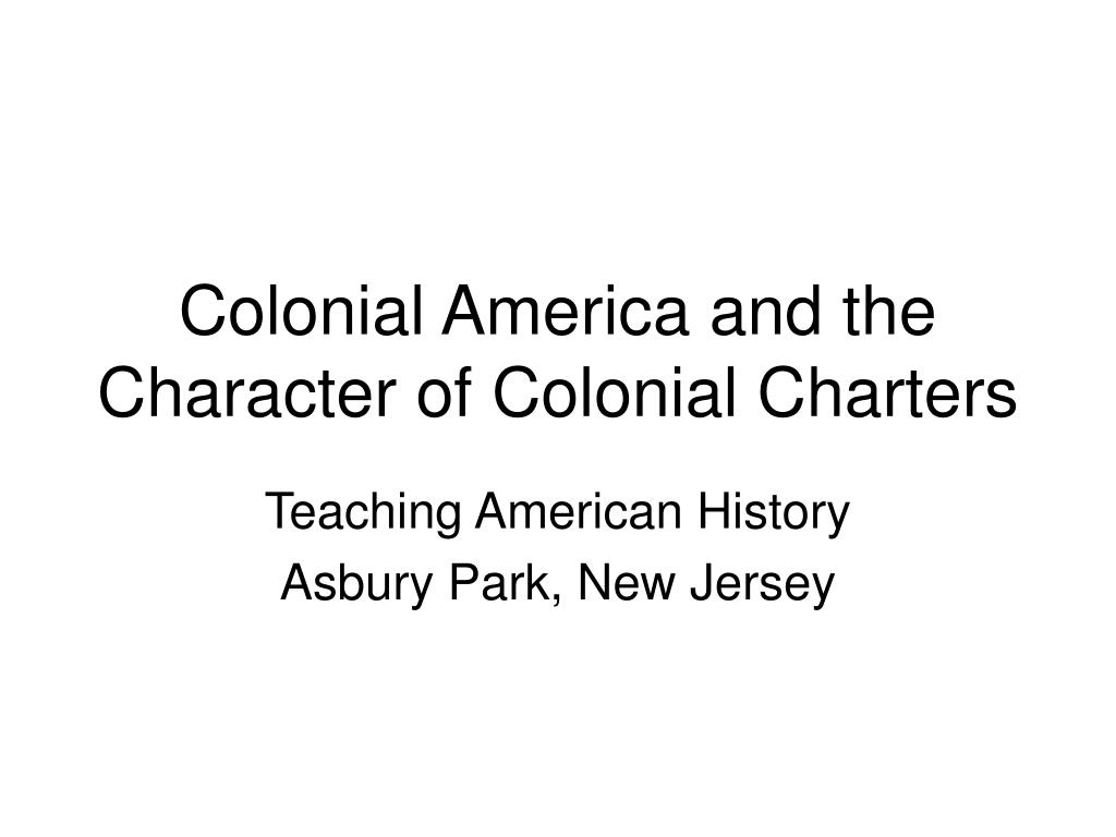 colonial america and the character of colonial charters l.