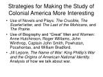 strategies for making the study of colonial america more interesting