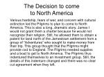 the decision to come to north america