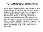 the difficulty of settlement