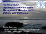 presentation 3 implementation of fisheries management requirements options and obstacles