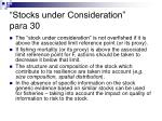 stocks under consideration para 30