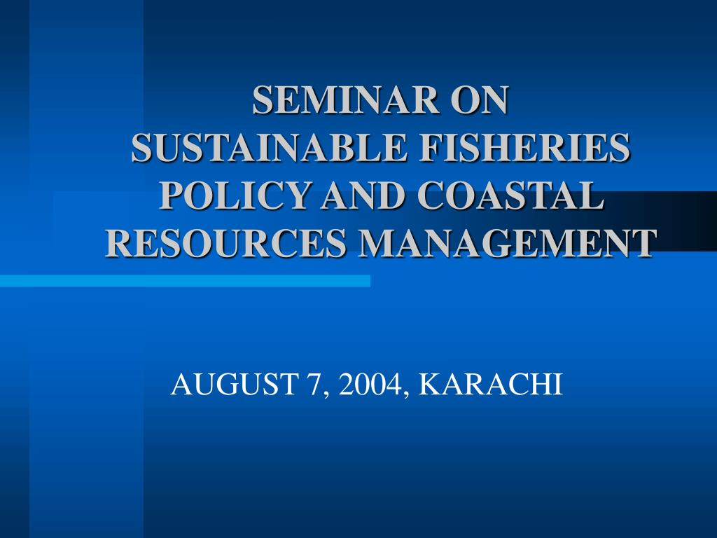 seminar on sustainable fisheries policy and coastal resources management l.