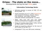 orissa the state on the move developments during the last three years5