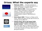 orissa what the experts say