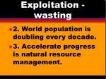 exploitation wasting1