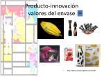 producto innovaci n valores del envase