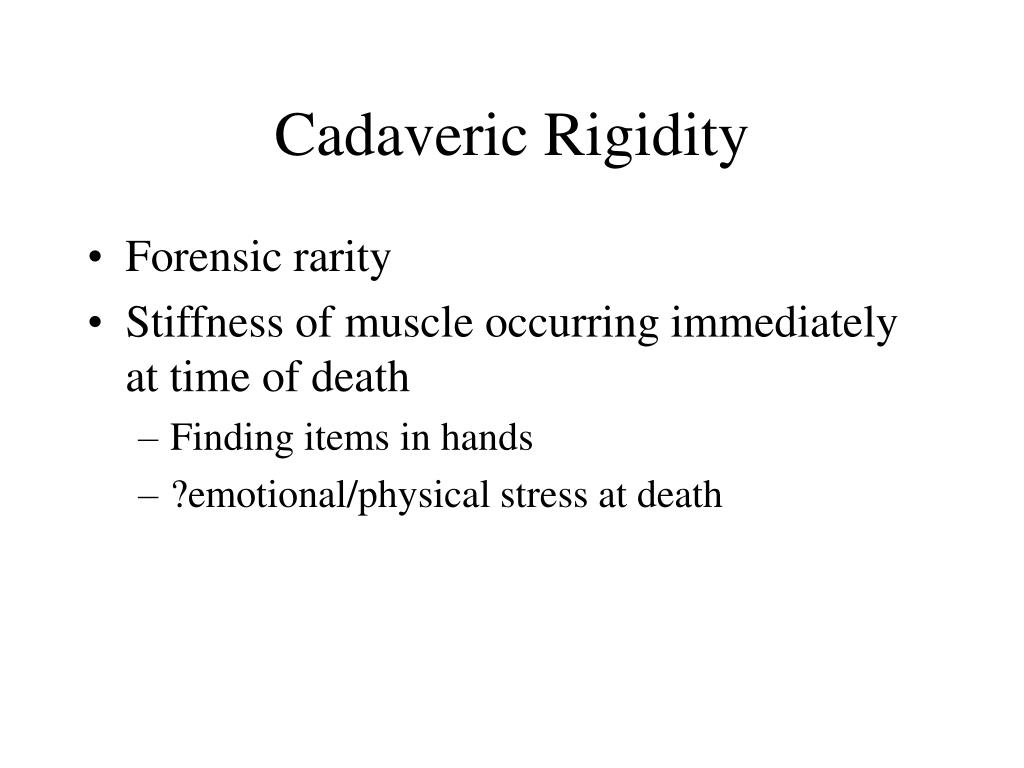 Cadaveric Rigidity