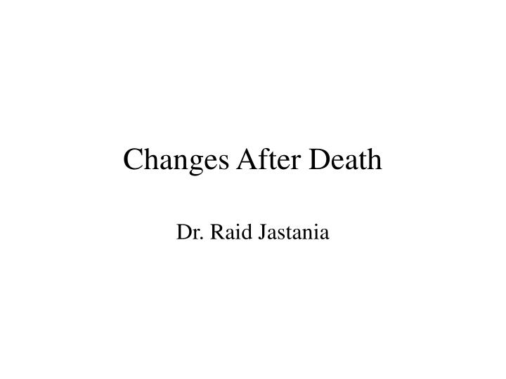 Changes after death