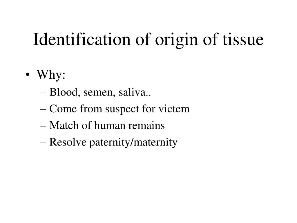 Identification of origin of tissue