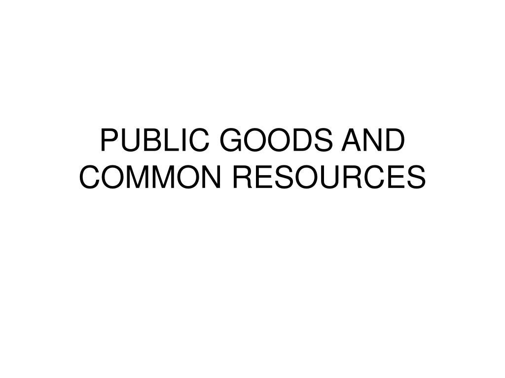 public goods and common resources l.