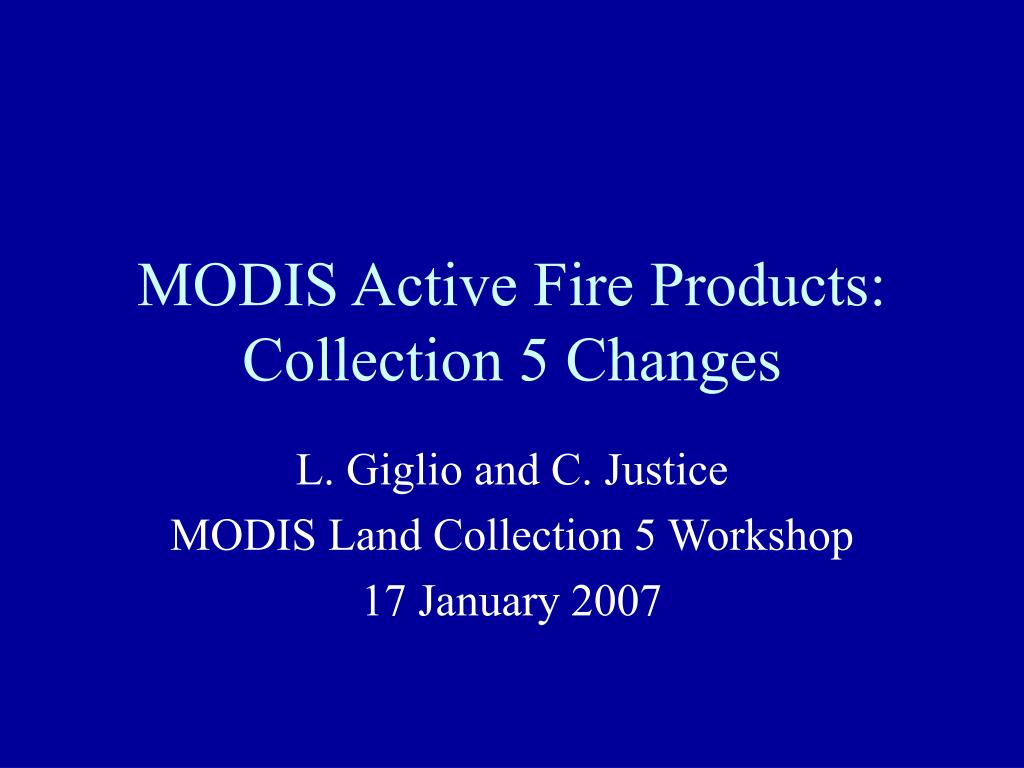 modis active fire products collection 5 changes l.