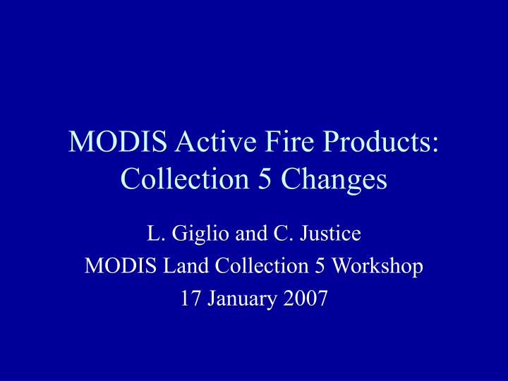 modis active fire products collection 5 changes n.